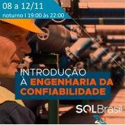 INTRODUÇÃO À ENGENHARIA DA CONFIABILIDADE E ANÁLISE DE FALHAS - 08 a 12/11 - NOTURNO - ONLINE AO VIVO