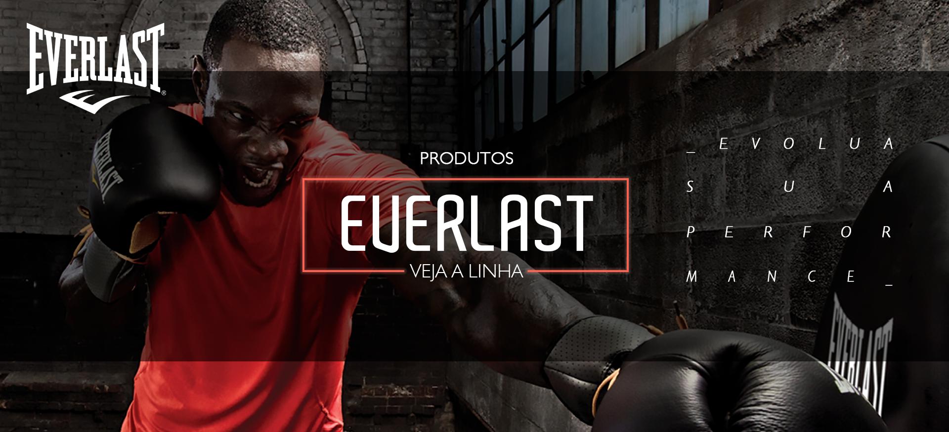 Conheça nossa linha Everlast