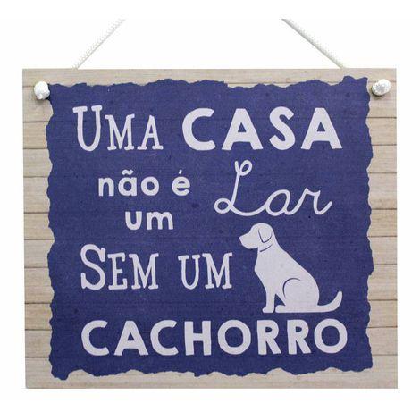 PLAQUINHA- UMA CASA NÃO É UM LAR SEM UM CACHORRO