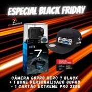 Câmera GoPro Hero 7 Black + Boné GoPro + Cartão Extreme Pro 32GB - ESPECIAL BLACK FRIDAY