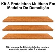 Kit 3 Prateleira Multiuso em Madeira De Demolição medindo 60x10x2