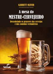Livro A Mesa do Mestre Cervejeiro - Garrett Oliver