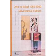 Arte no Brasil 1950-2000 - Movimentos e Meios