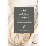 Afinal, espiritismo é religião?