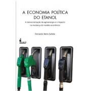 A Economia Política do Etanol