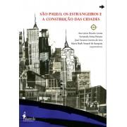 São Paulo, os estrangeiros e a construção das cidades