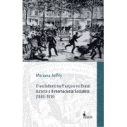 O Socialismo na França e no Brasil durante a II Internacional Socialista (1889-1918)