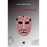 HISTÓRIAS MUTILADAS
