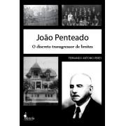 João Penteado - O discreto transgressor de limites