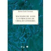 MACHADO DE ASSIS E O PROCESSO DE CRIAÇÃO LITERÁRIA