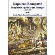 Napoleão Bonaparte - Imaginário e política em Portugal