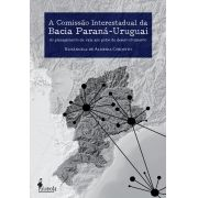 A COMISSÃO INTERESTADUAL DA BACIA PARANÁ-URUGUAI
