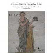 A ideia de História na Antiguidade Clássica