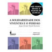 PRÉ-VENDA: A solidariedade dos viventes e o perdão, org. de Nabil Araújo (ENVIO A PARTIR DE 23/09/21)
