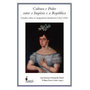Cultura e Poder entre o Império e a República