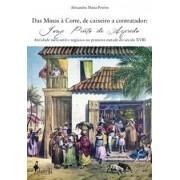 Das Minas à Corte, de caixeiro a contratador: Jorge Pinto de Azeredo