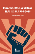 Desafios das esquerdas brasileiras pós-2018, de André Rodrigues Bessa