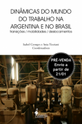 PRÉ-VENDA: Dinâmicas do mundo do trabalho na Argentina e no Brasil, de Isabel Georges e Ania Tizziani (ENVIO A PARTIR DE 21/01/21)