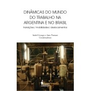Dinâmicas do mundo do trabalho na Argentina e no Brasil, de Isabel Georges e Ania Tizziani