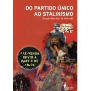 PRÉ-VENDA: Do partido único ao stalinismo, de Angela Mendes de Almeida (ENVIO A PARTIR DE 18/06/21)