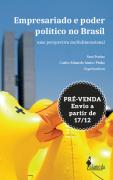 PRÉ-VENDA: Empresariado e poder político no Brasil, organizadores Sara Freitas e Carlos Eduardo Santos Pinho (Envio a partir de 17/12/20)