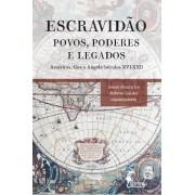 Escravidão: Povos, Poderes e Legados, de Isnara Pereira Ivo e Roberto Guedes
