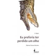 Eu preferia ter perdido um olho, de Paloma Franca Amorim - 2ª edição