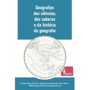 Geografias das ciências, dos saberes e da história da geografia, organizado por Larissa Alves de Lira, Manoel Fernandes de Sousa Neto e Rildo Borges Duarte