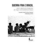 Guerra Fria e Brasil, de Elizabeth Cancelli, Gustavo Mesquita e Wanderson Chaves