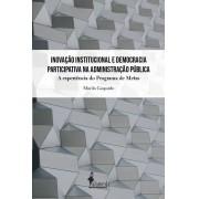 Inovação Institucional e Democracia participativa na Administração Pública - Murilo Gaspardo