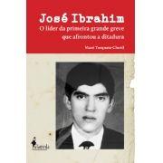 José Ibrahim - O líder da primeira grande greve que afrontou a ditadura, de Mazé Torquato Chotil