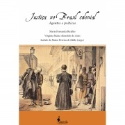 Justiça no Brasil Colonial – Agentes e práticas