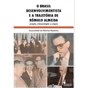 O Brasil desenvolvimentista e a trajetória de Rômulo Almeida, de Alexandre de Freitas Barbosa