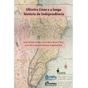 Oliveira Lima e a longa História da Independência, org. de André Heráclio do Rêgo, Lucia Maria Bastos P. Neves, Lucia Maria Paschoal Guimarães