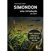 PRÉ-VENDA: SIMONDON uma introdução,  de  Lucas Paolo Vilalta (ENVIO A PARTIR DE 30/06/21)