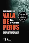 PRÉ-VENDA: Vala de Perus, uma biografia, de Camilo Vannuchi (ENVIO A PARTIR DE 02/12/2020)