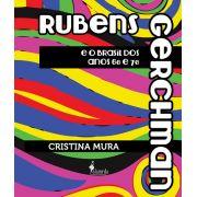 Rubens Gerchman e o Brasil dos anos 60 e 70