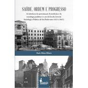 Saúde, ordem e progresso, de Paulo Silvino Ribeiro