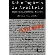 Sob o império do arbítrio, de Marcio de Souza Castilho