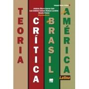 TEORIA CRÍTICA NO BRASIL E NA AMÉRICA LATINA