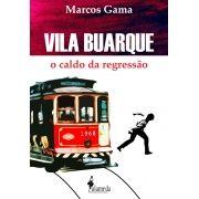 Vila Buarque - O caldo da regressão