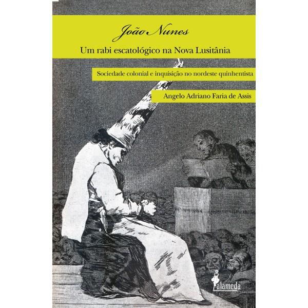 João Nunes, um rabi escatológico na Nova Lusitânia