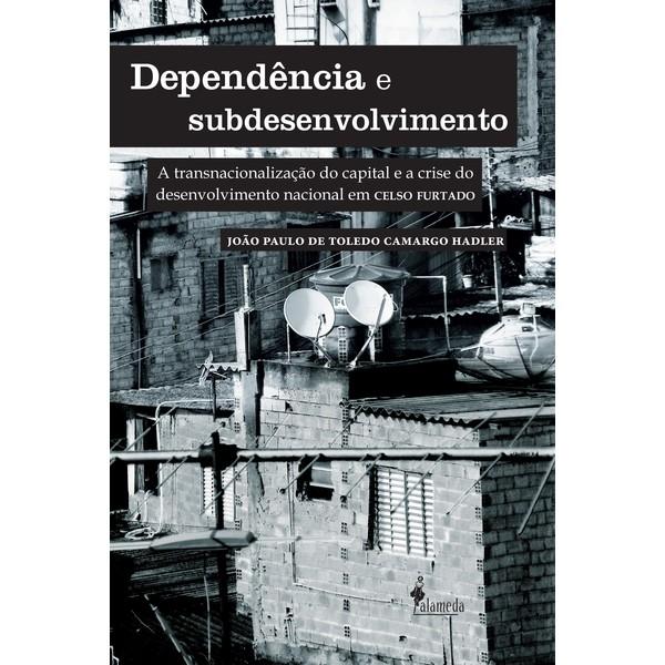 Dependência e subdesenvolvimento
