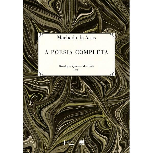 Machado de Assis A Poesia Completa
