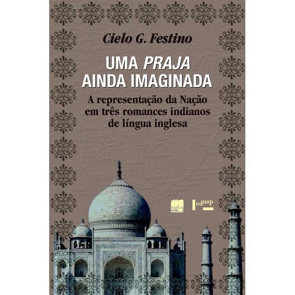 UMA PRAJA AINDA IMAGINADA: A representação da Nação em três romances indianos de língua inglesa