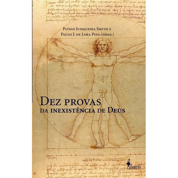 Dez provas da existência de Deus & Dez provas da inexistência de Deus