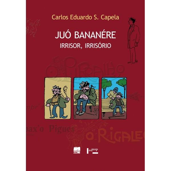 JUÓ BANANÉRE, IRRISOR IRRISÓRIO