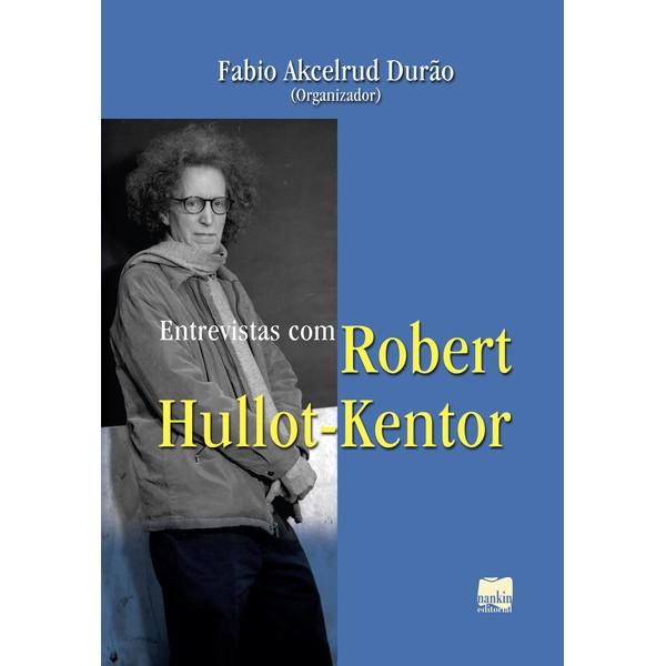 ENTREVISTAS COM ROBERT HULLOT-KENTOR