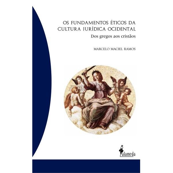 Os Fundamentos Éticos da Cultura Jurídica Ocidental
