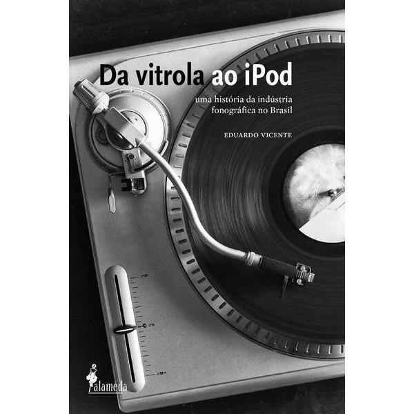 Da vitrola ao iPod